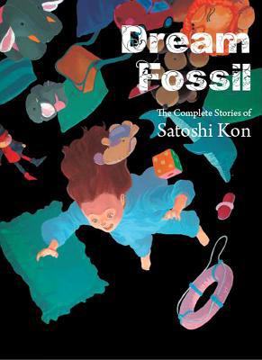 Dream Fossil: The Complete Stories of Satoshi Kon GN (L)