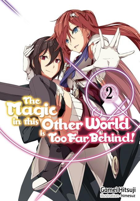 Magic in This Other World Is Too Far Behind  Novel  2 (PM)