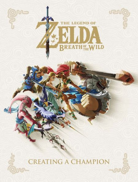 Zelda: The Legend of Zelda Breath of the Wild Creating a Champion (Hardcover)